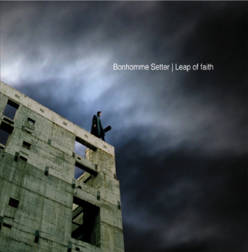 ALBUM LEAP OF FAITH - BONHOMME SETTER - 2004