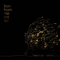 ALBUM TURNING WIND - BONHOMME SETTER - 2010